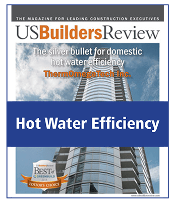 MEDIA ROOM USBuilders Review: The Silver Bullet for Domestic Hot Water Efficiency